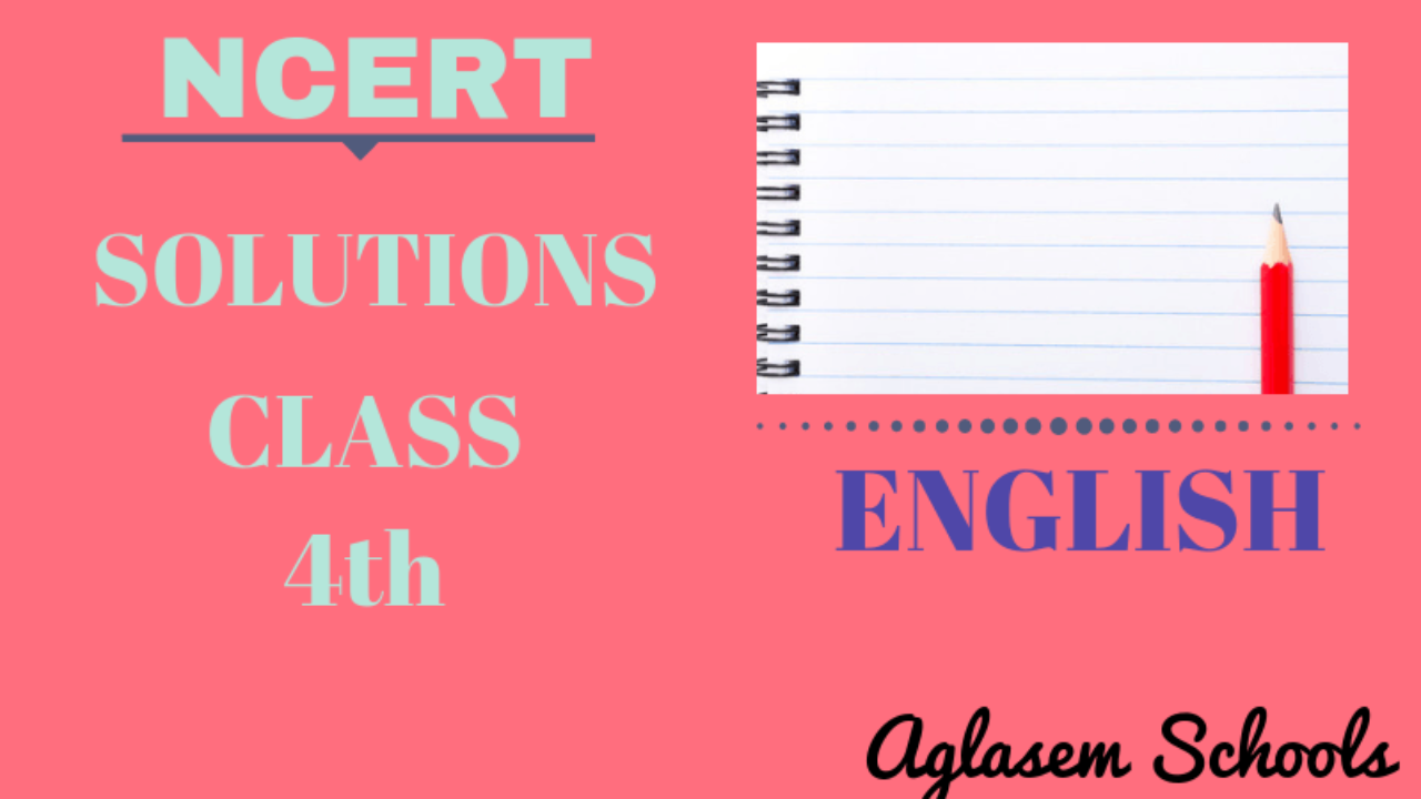 NCERT Solutions Class 4 English Unit 4 (Chapter) Alice in