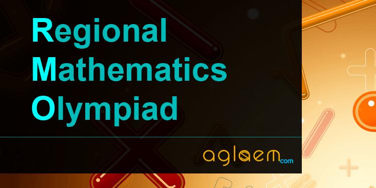 RMO 2018 – Regional Mathematics Olympiad – AglaSem Schools