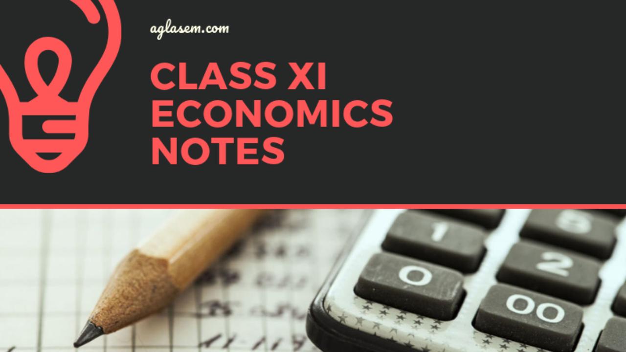Class 11 Economics Notes for Introductory Microeconomics – AglaSem